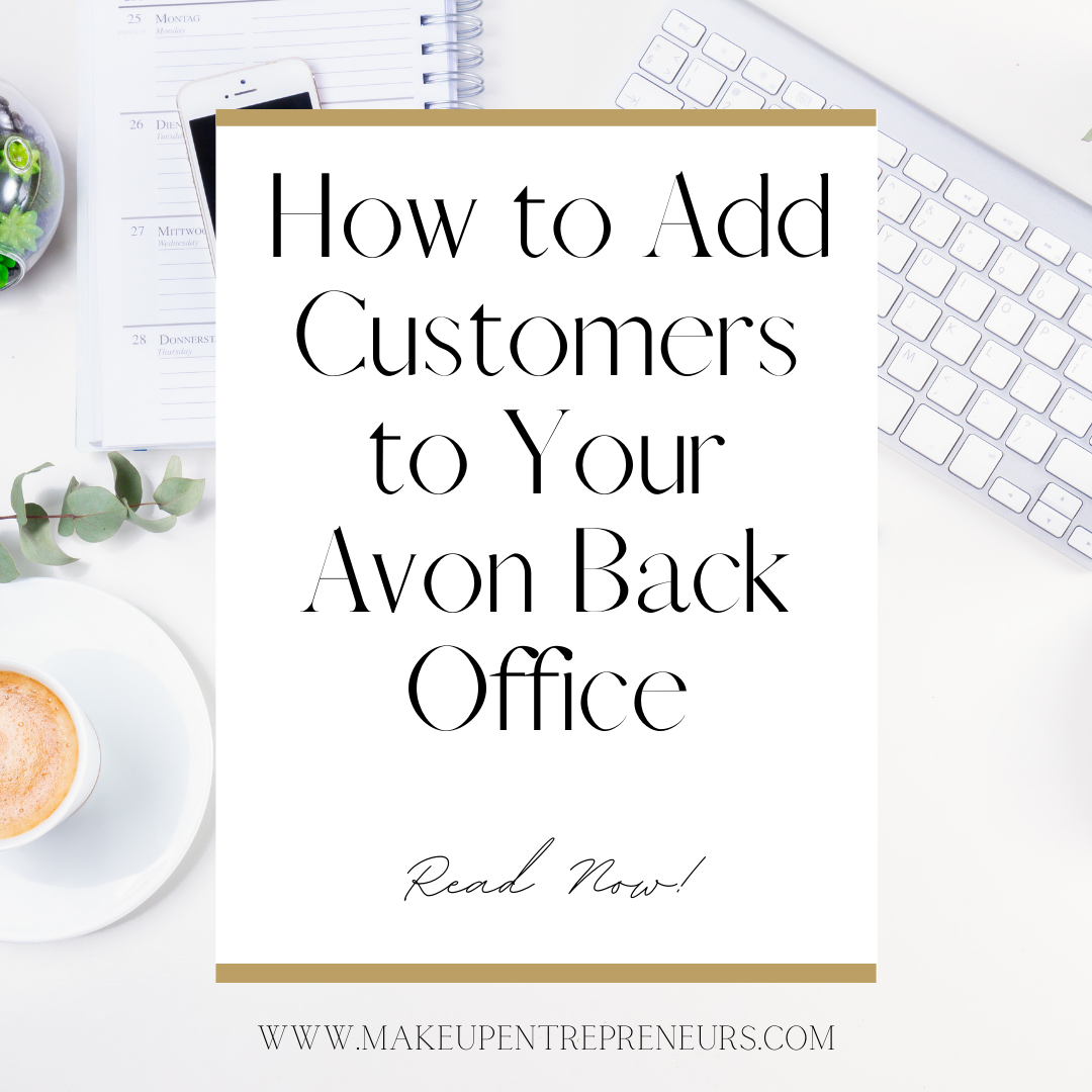 How to Add Customers to Your Avon Back Office- USA